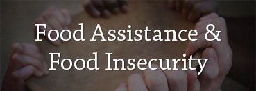 Food Assistance & Food Insecurity
